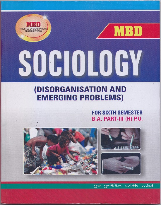 MBD Sociology (Disorganisation and Emerging Problems) for Semester-VI Part-III B.A. (Hindi) P.U. by Dinesh Ghakar (Malhotra Book Depot) Edition 2017