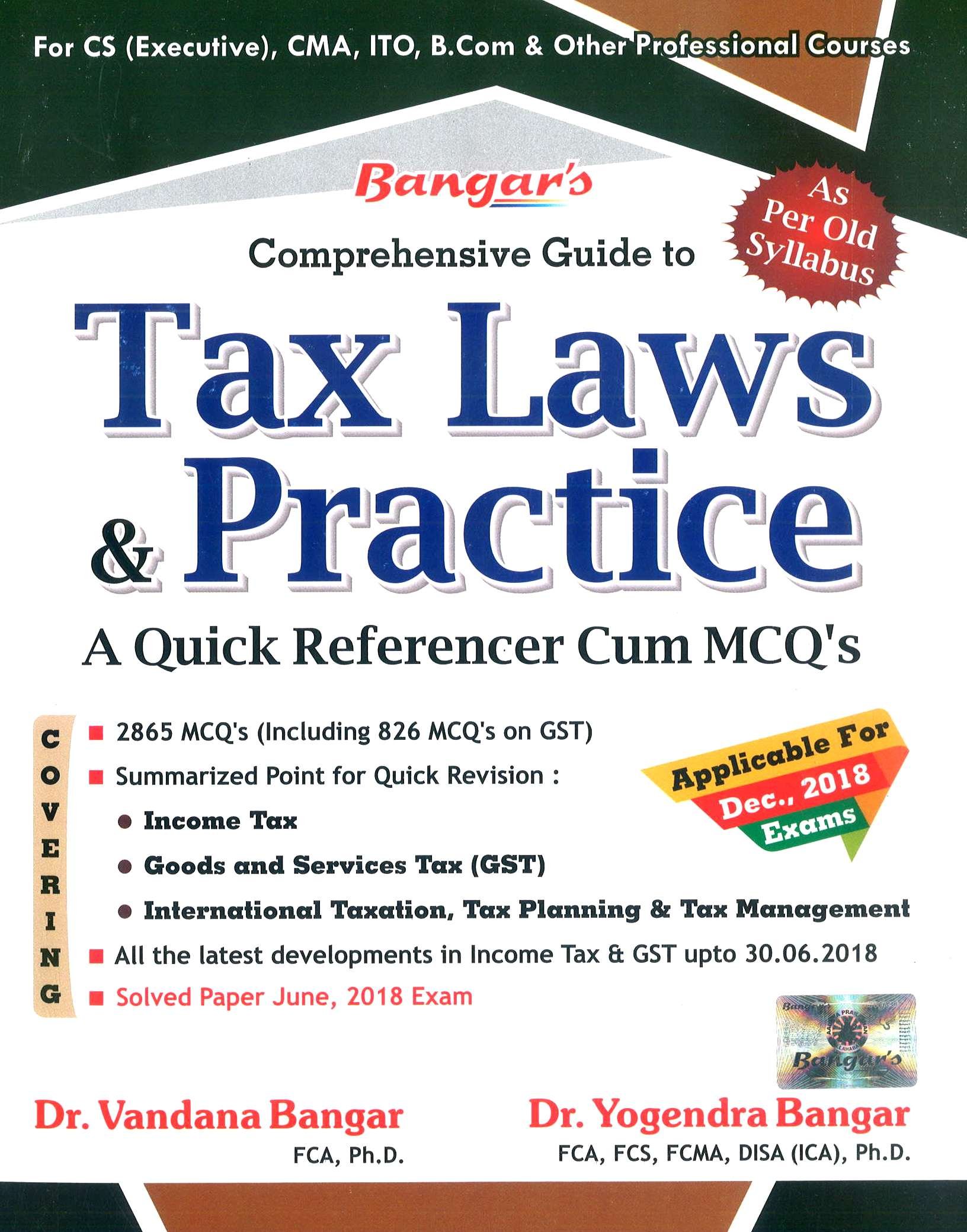Aadhya Prakashan Bangar's Comprehensive Guide To Tax Laws and Practice (MCQ'S) for CS Executive by Yogendra Bangar and Vandana Bangar, Applicable Dec 2018 Exam