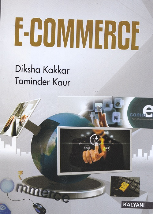 E-Commerce for Semester-II, B.Com. (P.U.) by Diksha Kakkar and Taminder Kaur (Kalyani Publishers) Edition 2017