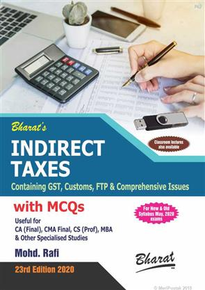 Bharat Indirect Taxes Containing GST, Customs, FTP & Comprehensive Issues For CA Final New Syllabus By Mohd Rafi Applicable for Nov 2020 Exam