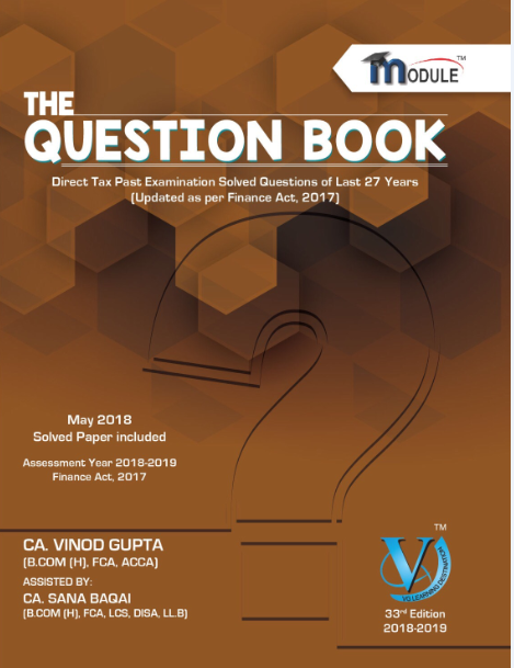 Direct tax The Question Book for CA Final by Vinod Gupta Applicable for Nov 2018 Exam