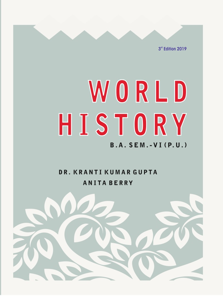 World history for Semester-VI B.A. (P.U.) by Dr. K.K. Gupta and Anita Berry (GyanKosh Publishers) 3rd Edition 2019