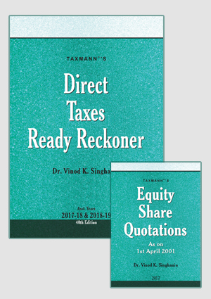 Taxmann's Direct Taxes ready reckoner with Equity Share Quotations as on 1-4-2001  by Dr. Vinod K. Singhania asst. year 2017-18 and 2018-19 (Taxmann's Publishing) Edition 2017
