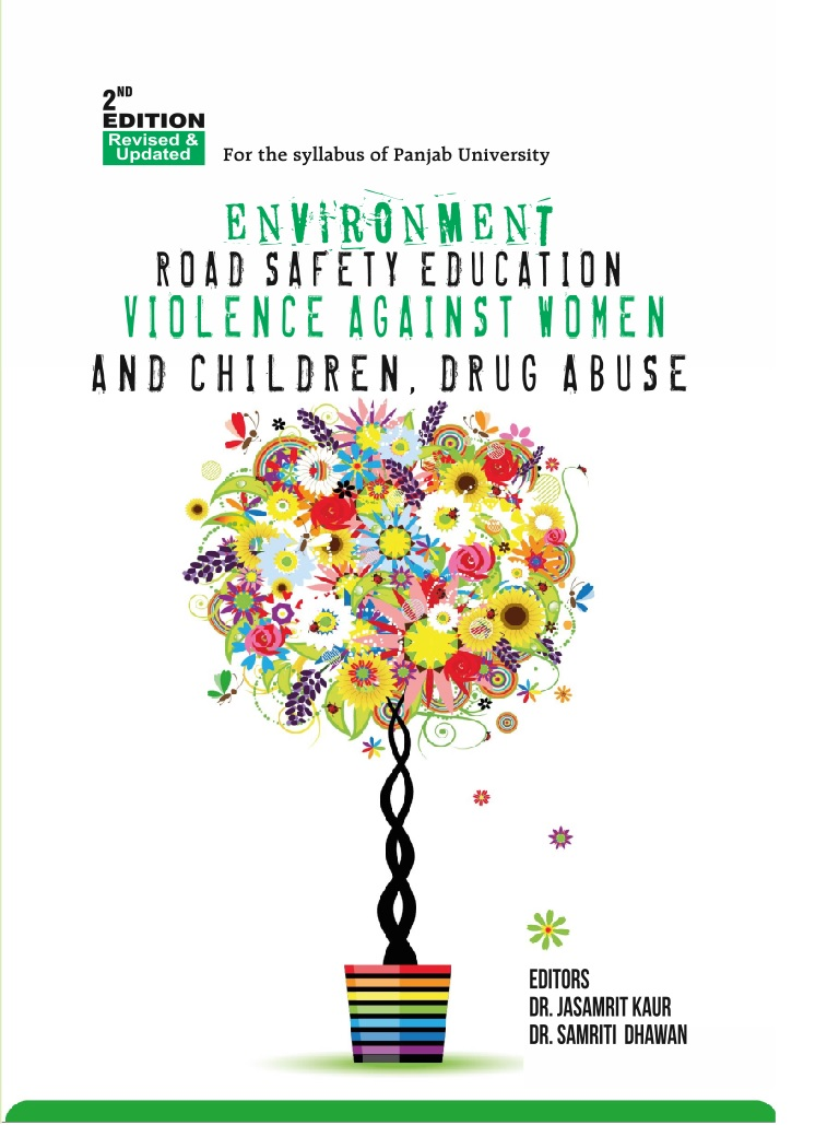 Environment, Road Safety Education and Violence Against Women and Children & Drug Abuse for BBA/BCA/BA/B.Sc./B.Com by Dr. Jasamrit kaur and Dr. Samriti Dhawan  Edition 2018 Panjab University (Mohindra publishing house)
