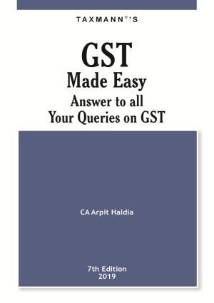 GST Made Easy – Answer To all Your Queries on GST