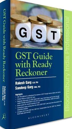 Bloomsbury GST Guide with Ready Reckoner by RAKESH GARG & SANDEEP GARG Edition 2017