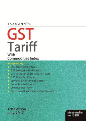 Taxmann's GST Tariff with Commodities/Services Index  [As per GST Council Meeting held on 4th JULY 2017]