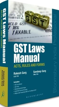GST Laws Manual: Acts, Rules and Forms by Rakesh Garg, Sandeep Garg 2017 Edition