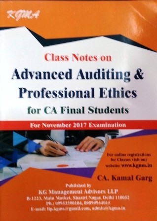 KGMA Class Notes on CA Final Advanced Auditing & Professional Ethics By Kamal Garg Applicable For Nov 2017 Exam