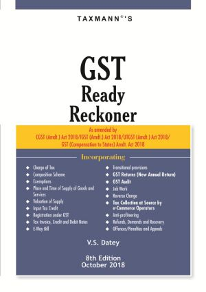 Taxmann GST Ready Reckoner As amended by CGST(Amdt.) Act 2018/IGST(Amdt.)Act 2018/UTGST(Amdt.)Act 2018/GST (Compensation to States)Amdt.Act 2018