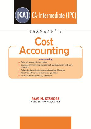 Taxmann's Cost Accounting for CA-IPC for Nov 2017 Exam By Ravi M. Kishore  (2017 Editon)
