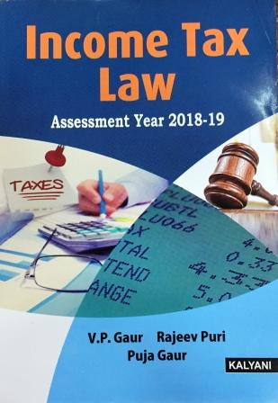 Kalyani's  Income tax law for B.Com semester-V  Panjab University for December 2018 examination. by V.P Gaur Rajeev Puri and Puja Gaur (kalyani Publisher)