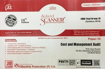 Shuchita Solved Scanner Cost and Management Audit for CMA Final Group IV Paper 19 New Syllabus for June 2018 by Prof. Arun Kumar and CA Mohit Bahal (Shuchita Prakashan) Edition 2018
