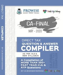 CA Final Direct Tax Compact Q/A Compiler By CA Bhanwar Borana Applicable for May 2020 Exam