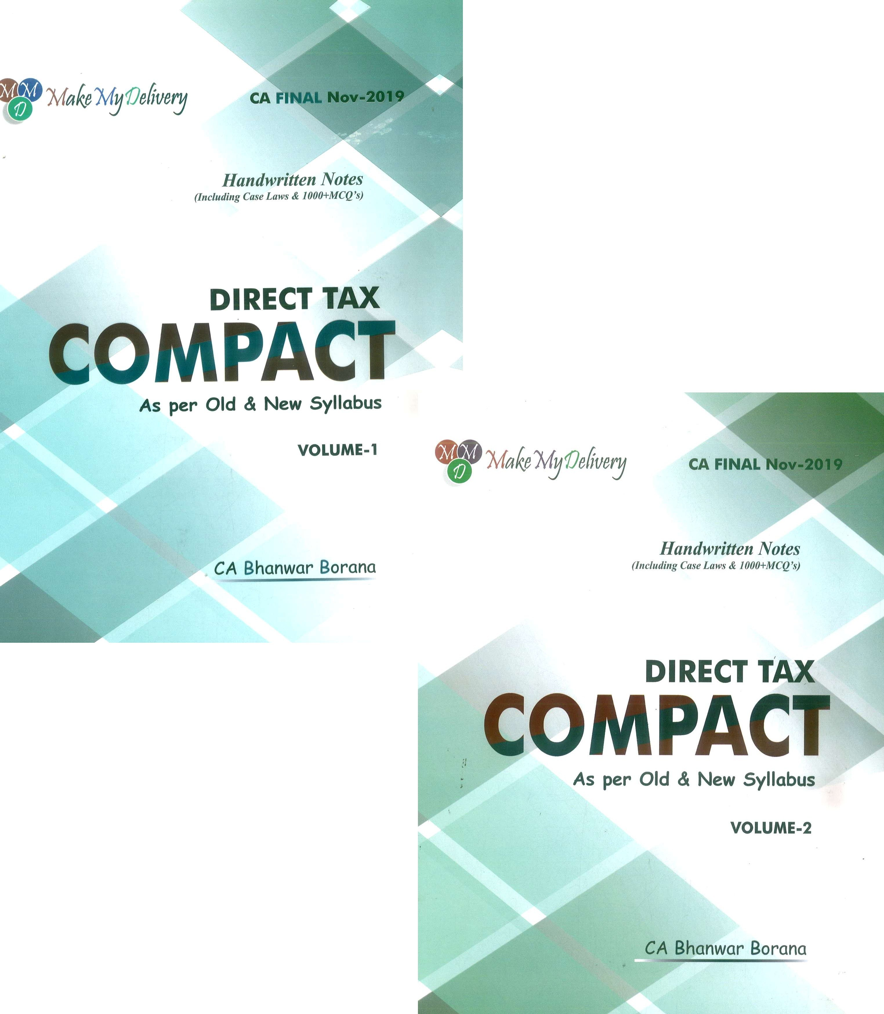 MakeMyDelivery COMPACT A Handwritten Book for CA Final Direct Tax Including case laws and 1000 MCQ (Set of 2 Volume) Old and New Syllabus both By CA Bhanwar Borana Applicable For Nov 2019 Exam