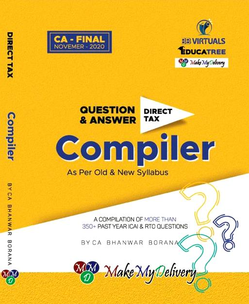 CA Final Direct Tax Compact Q/A Compiler By CA Bhanwar Borana Applicable for Nov 2020 Exam