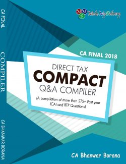 CA Final Direct Tax Compact Q/A Compiler By CA Bhanwar Borana Applicable for May 2018 Exam