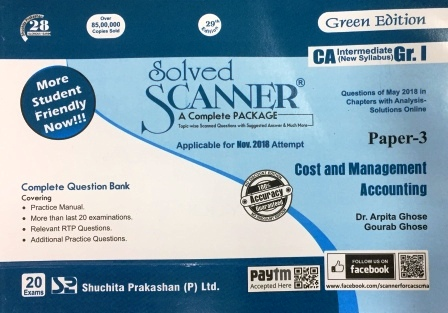 Shuchita Solved Scanner of Cost and Management Accounting for Nov 2018 (New Syllabus) Exam for CA IPCC Group-I Paper 3 Green Edition by Dr. Arpita Ghose and Gourab Ghose (Shuchita Prakashan) Edition July 2018