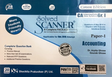 Shuchita Solved Scanner of Accounting CA IPCC Group-I Paper 1 for Nov 2018 (New Syllabus) Exam for  Green Edition by Dr. Arpita Ghose and Gourab Ghose (Shuchita Prakashan) Edition July 2018