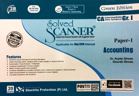 Shuchita Solved Scanner of Accounting CA IPCC Group-I Paper 1 for May 2018 (New Syllabus) Exam for  Green Edition by Dr. Arpita Ghose and Gourab Ghose (Shuchita Prakashan) Edition 25th Jan 2018