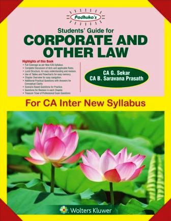 Students' Guide for Corporate and Other Law for CA- Inter (IPCC) By Ca B Saravana Prasath Ca G Sekar New Syllabus Applicable for May 2018 Exam