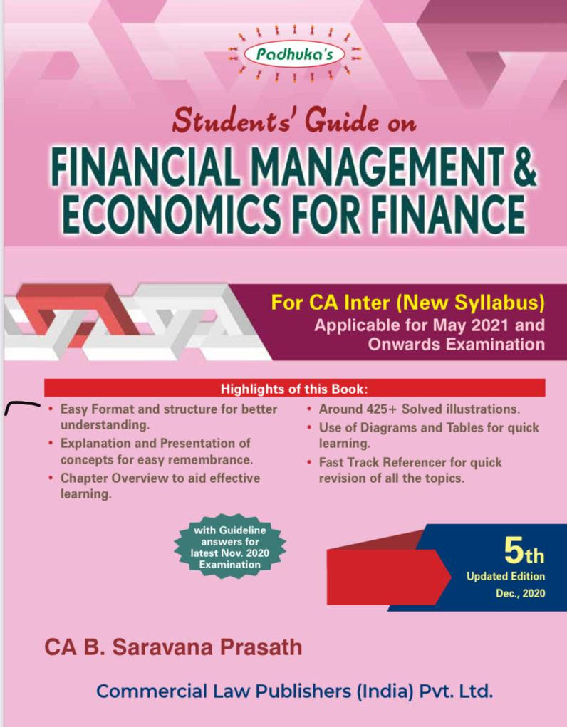 Padhuka Students Guide on Financial Management and Economics for Finance for CA Inter New Syllabus By G Sekar and B Sarvana Prasath Applicable for 2021 Exam (Commercial law publishers)