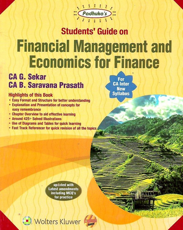 CCH Padhuka Students Guide on Financial Management and Economics for Finance for CA Inter New Syllabus By G Sekar and B Sarvana Prasath Applicable for May 2020 Exam