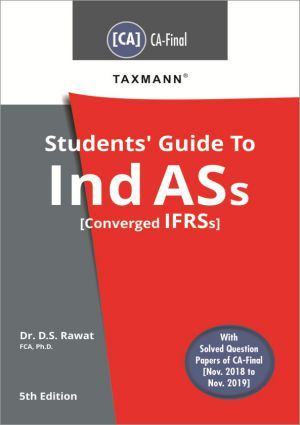 Taxmann's Students Guide To Ind ASs – o Ind ASs [Converged IFRSs] As Per New Syllabus by Dr. D.S. Rawat (Taxmann's Publishing) 5th Edition 2020 for May 2020 Exam
