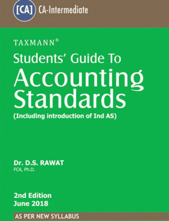 Taxmann's Students Guide to Accounting Standards by Dr  D S  Rawat and Dr   Deepti Maheshwari As Per New Syllabus for CA-IPC (Taxmann's Publishing)