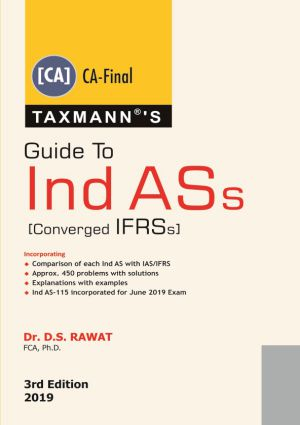 Taxmann's Students Guide To Ind ASs – o Ind ASs [Converged IFRSs] As Per New Syllabus by Dr. D.S. Rawat (Taxmann's Publishing) 3rd Edition 2019 for May 2019 Exam