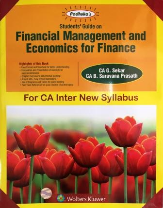 Padhuka Students' Guide on Financial Management and Economics for Finance By Ca B Saravana Prasath (Author) for May 2018 Exam (Wolters Kluwer Publishing)