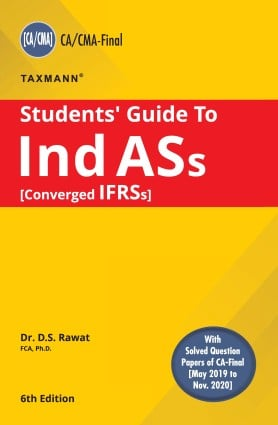 Taxmann's Students Guide To Ind ASs – o Ind ASs [Converged IFRSs] As Per New Syllabus by Dr. D.S. Rawat (Taxmann's Publishing) FOR 2021 Exam