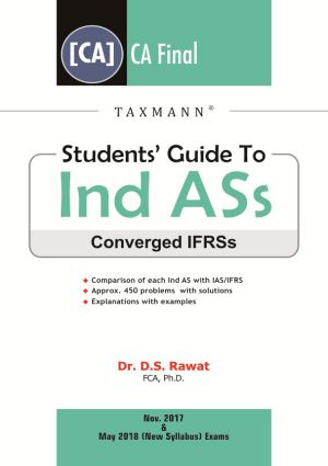 Taxmann's Students Guide To Ind ASs – Converged IFRSs  Nov.2017 & May 2018 (New Syllabus) Exams by Dr. D.S. Rawat (Taxmann's Publishing)