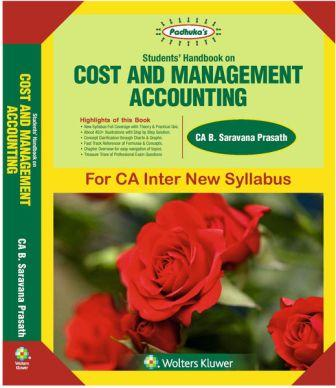 Padhuka Students' Handbook on Cost and Management Accounting By Ca B Saravana Prasath (Author) for May 2018 Exam (Wolters Kluwer Publishing)