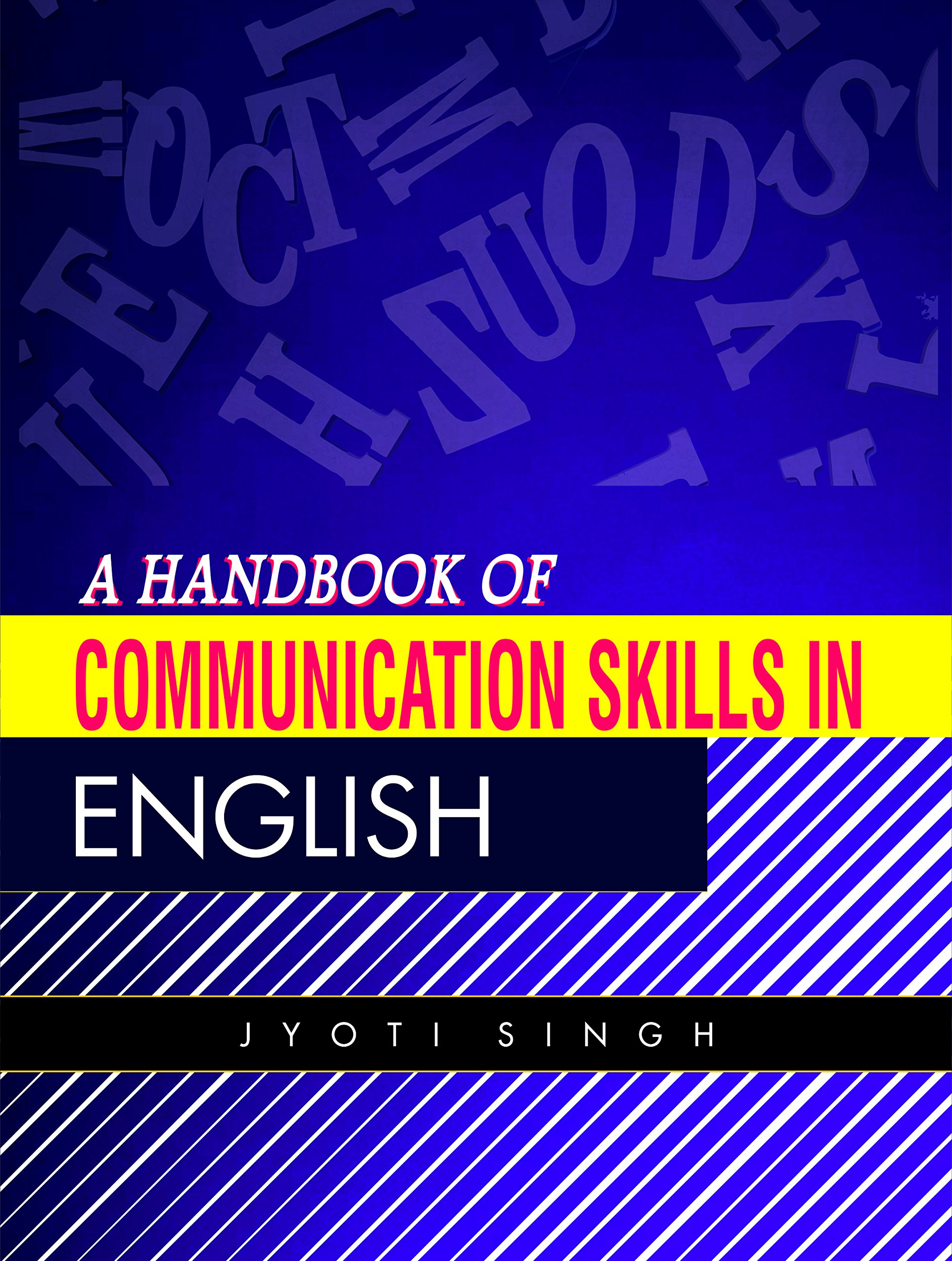 A handbook of communication skills in English by Jyoti singh Paperback – 2017