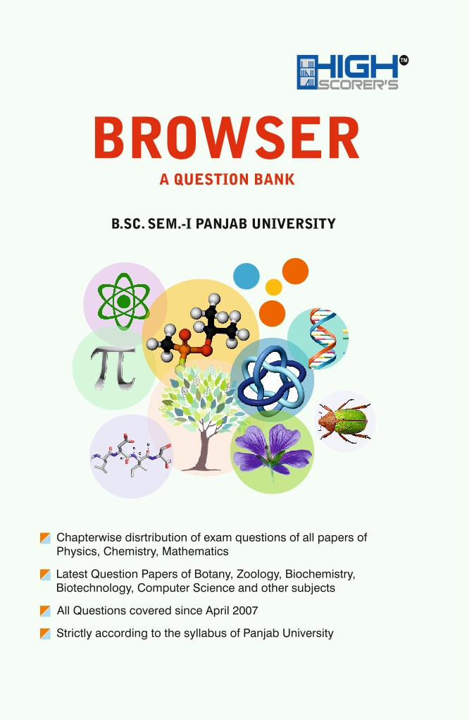 High Scorer's Browser (A Question Bank) for B.Sc. Semester-I (Mohindra Publishing House) Edition 2018 Punjab University