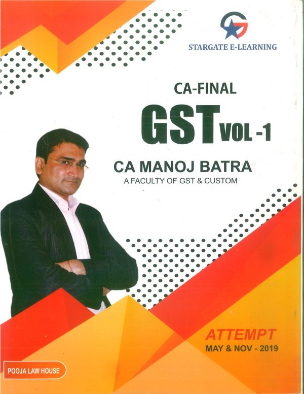 Pooja Law House GST (Goods & Services Tax) Vol-I & II for CA Final By CA Manoj Batra Applicable for MAY 2019 Exam