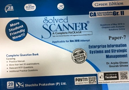 Shuchita Solved Scanner CA Inter Group II (New Syllabus) Paper-7 Enterprise Information Systems and Strategic Management (Applicable for Nov 2018 Attempt) By Dr.Arpita Ghose and Gourab Ghose July 2018 Edition