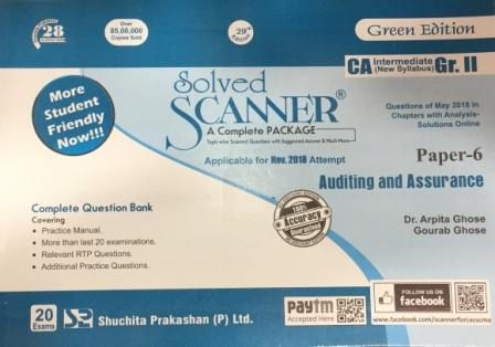 Shuchita Prakashan Solved Scanner for CA Intermediate Gr II Paper 6 Auditing and Assurance by ARPITA GHOSE & GOURAB GHOSE Applicable for Nov 2018 Exams