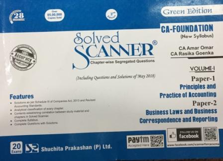 Shuchita Prakashan Solved Scanner for CA Foundation Paper 1 Principal and Practice  of accounting and  Paper 2 Business Laws and Business Correspondence and Reporting by CA Mohit Bahal & Tushar Kumar Applicable for Nov 2018 Exams