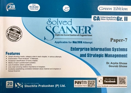 Shuchita Solved Scanner CA Inter Group II (New Syllabus) Paper-7 Enterprise Information Systems and Strategic Management (Applicable for May 2018 Attempt) By Dr.Arpita Ghose and Gourab Ghose Jan 2018 Edition