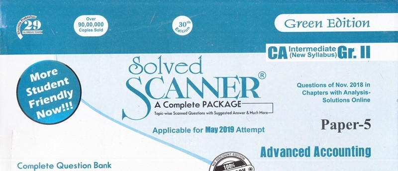 Shuchita Solved Scanner CA Inter Group-I (New Syllabus) Paper-5 Advance Accounting (Applicable for May 2019)  By Dr.Arpita Ghose and Gourab Ghose 2019 Edition