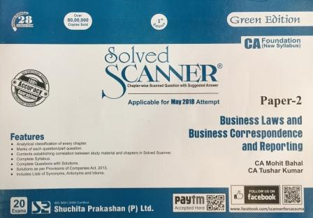 Shuchita Prakashan Solved Scanner for CA Foundation Paper 2 Business Laws and Business Correspondence and Reporting by CA Mohit Bahal & Tushar Kumar Applicable for May 2018 Exams