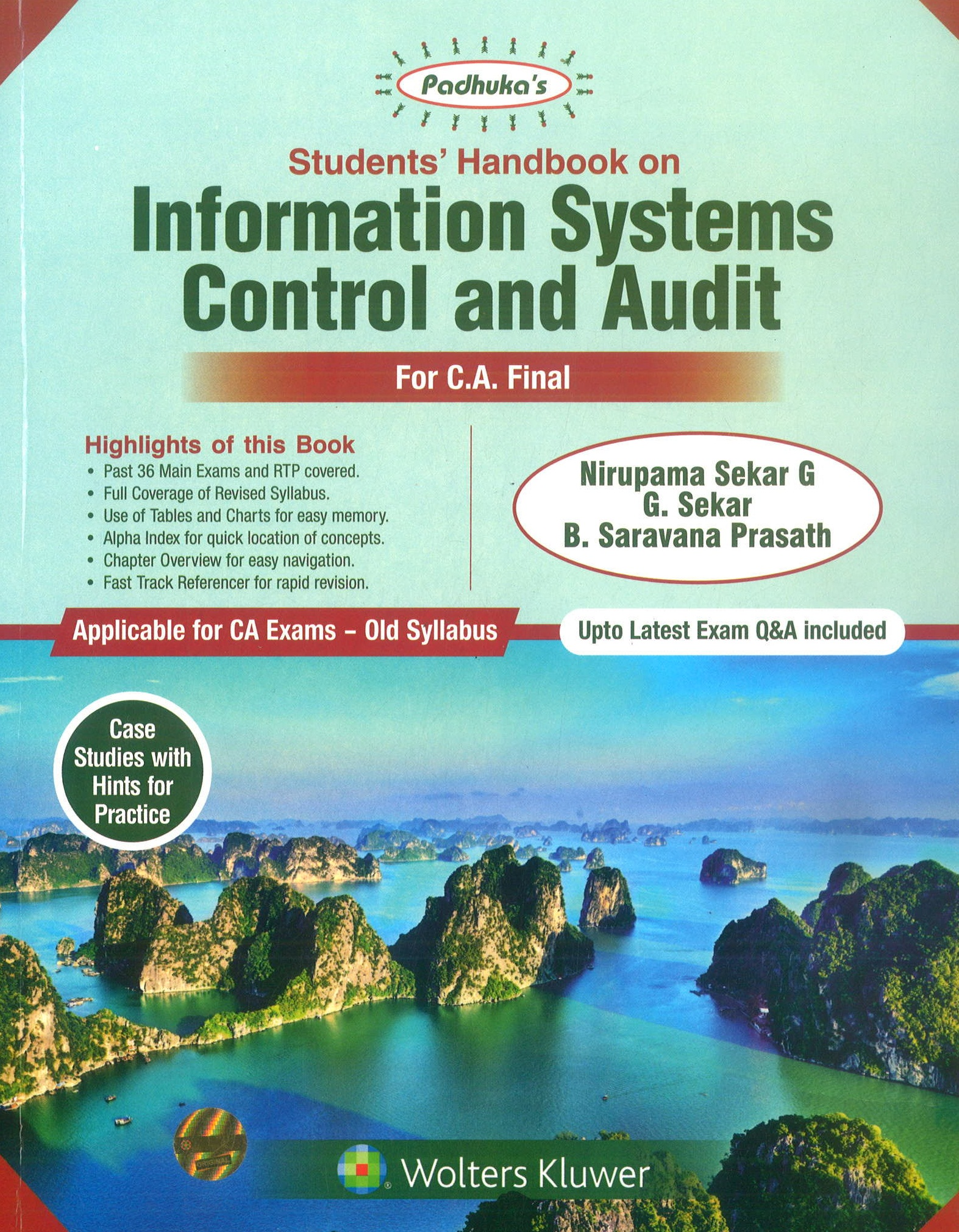 CCH Padhuka Students Handbook on Information Systems Control and Audit Old Syllabus By Nirupama Sekar G , G. Sekar & B Saravana Prasath Applicable for May 2020 exam