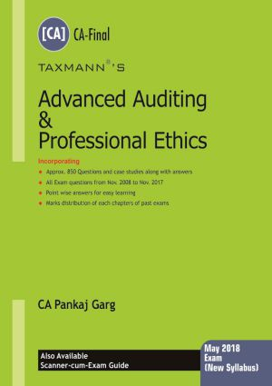 Taxmann's Advanced Auditing & Professional Ethics (CA-Final) by Pankaj Garg [New Syllabus] (Taxmann's Publishing) Edition Dec.2017