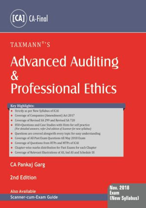 Taxmann's Advanced Auditing & Professional Ethics (CA-Final) by Pankaj Garg [New Syllabus] (Taxmann's Publishing) Edition 2018