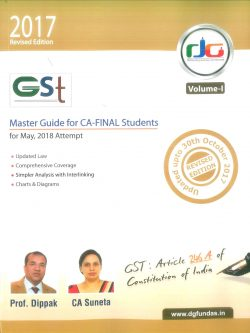 DG Education GST Master Guide for CA-Final Volume 1 By Dippak Gupta Applicable for May 2018 Exam