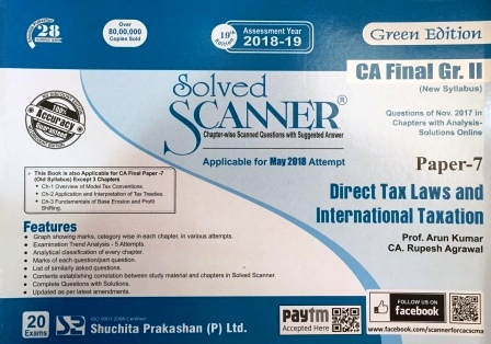 Shuchita Solved Scanner  CA Final Group-II Paper-7  ( New &Old Syllabus) Green Edition Direct Tax Laws & International Taxation for Nov 2017 Exam by Prof. Arun Kumar and CA. Rupesh Agarwal (Shuchita Prakashan) Edition Jan 2018