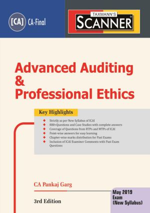 Taxmann's Scanner – Advanced Auditing & Professional Ethics (New Syllabus) for May 2019 Exam for CA Final by CA Pankaj Garg (Taxmann's Publishing) Edition 3rd 2018