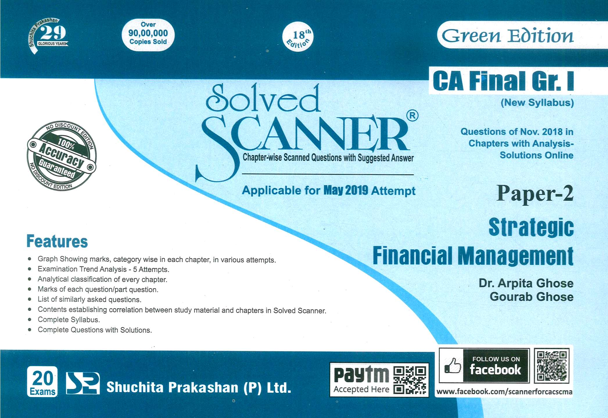 Shuchita Prakashan Solved Scanner of Strategic Financial Management CA Final Group-I Paper-2 ( New Syllabus) Green Edition for May 2019 Exam by Dr. Arpita Ghose and Gourab Ghose (Shuchita Prakashan) Edition Jan 2019